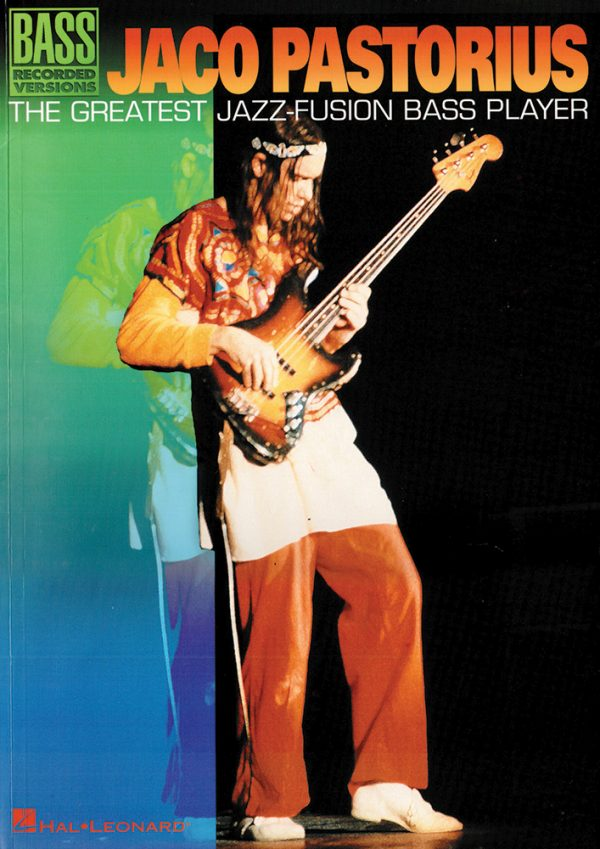 Front cover of Jaco Pastorius - The Greatest Jazz-Fusion Bass Player book