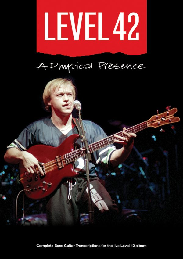 Front cover of Level 42 A Physical Presence Bass Transcriptions book