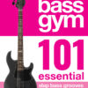 Bass Gym - 101 Essential Slap Bass Grooves